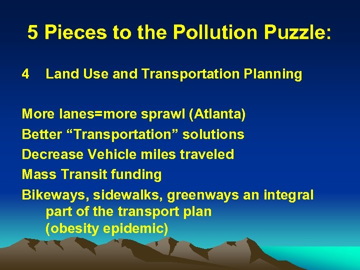 5 Pieces to the Pollution Puzzle: 4 Land Use and Transportation Planning More lanes=more