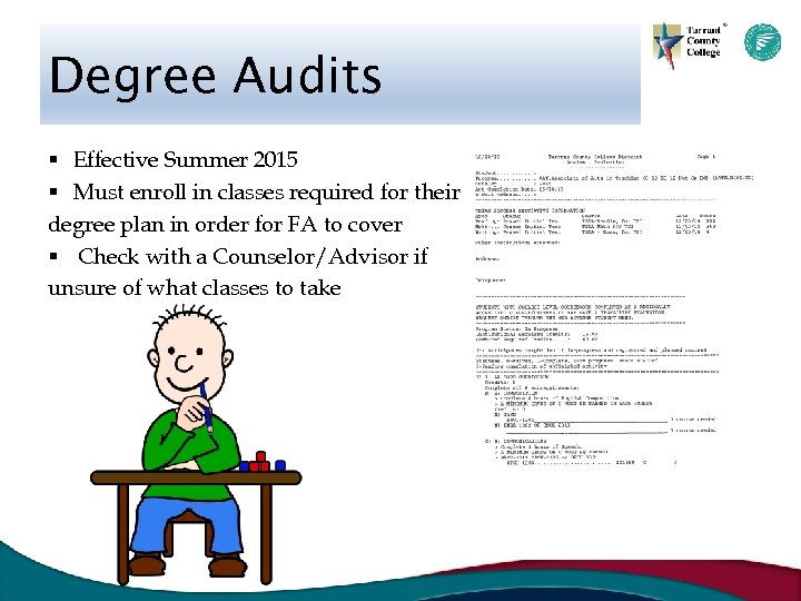 Degree Audits § Effective Summer 2015 § Must enroll in classes required for their