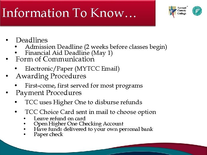 Information To Know… • • Deadlines • • Admission Deadline (2 weeks before classes