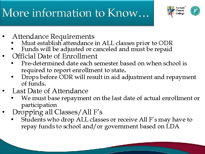 More information to Know… • • Attendance Requirements • • Must establish attendance in
