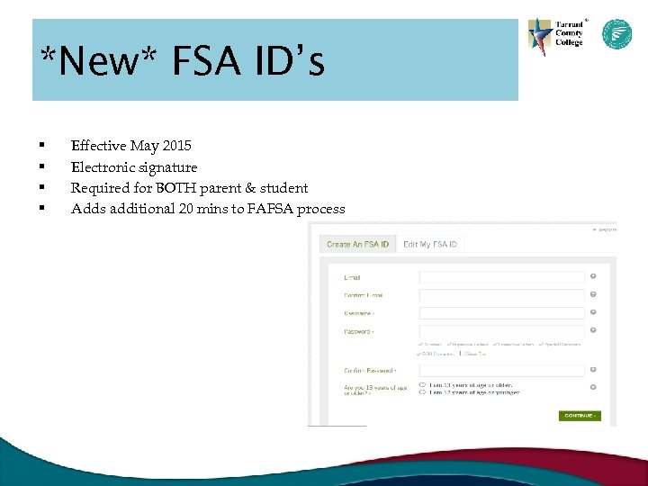 *New* FSA ID's § § Effective May 2015 Electronic signature Required for BOTH parent