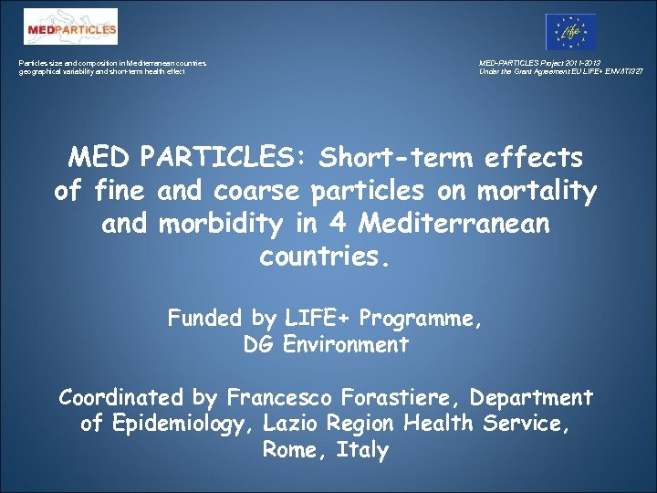 Particles size and composition in Mediterranean countries geographical variability and short-term health effect MED-PARTICLES