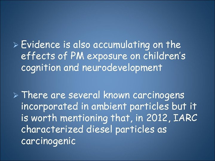Ø Evidence is also accumulating on the effects of PM exposure on children's cognition
