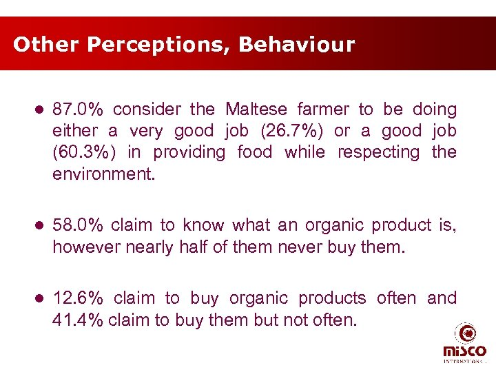 Other Perceptions, Behaviour l 87. 0% consider the Maltese farmer to be doing either