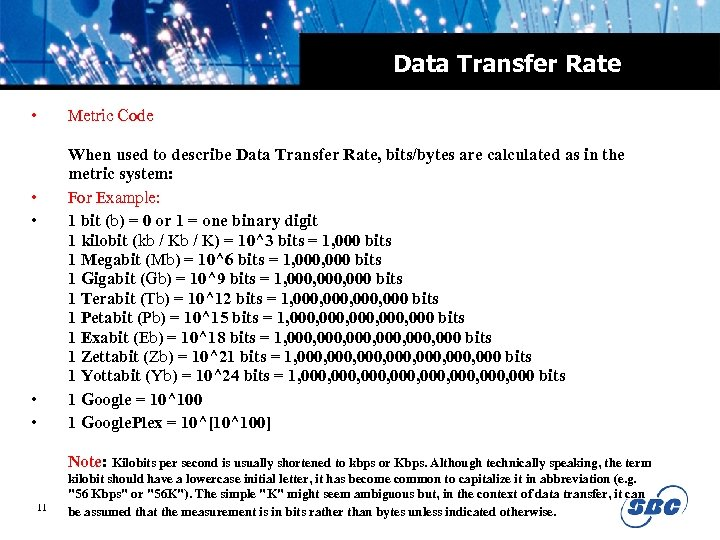 Data Transfer Rate • • • Metric Code When used to describe Data Transfer