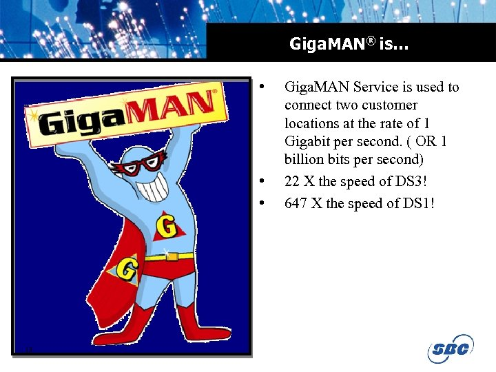 Giga. MAN® is… • • • 13 Giga. MAN Service is used to connect