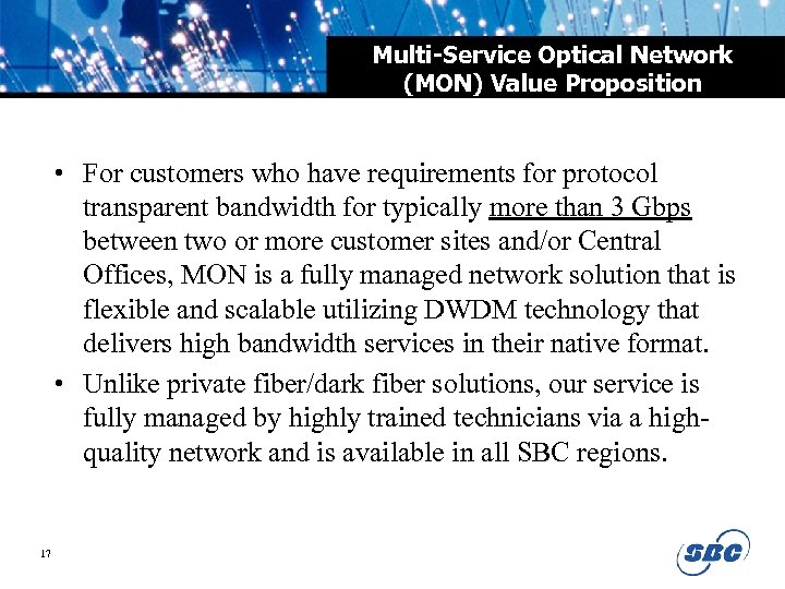 Multi-Service Optical Network (MON) Value Proposition • For customers who have requirements for protocol