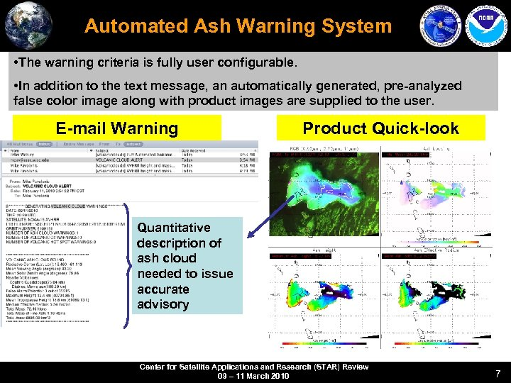 Automated Ash Warning System • The warning criteria is fully user configurable. • In