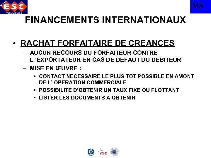 MS TBS FINANCEMENTS INTERNATIONAUX • RACHAT FORFAITAIRE DE CREANCES – AUCUN RECOURS DU FORFAITEUR
