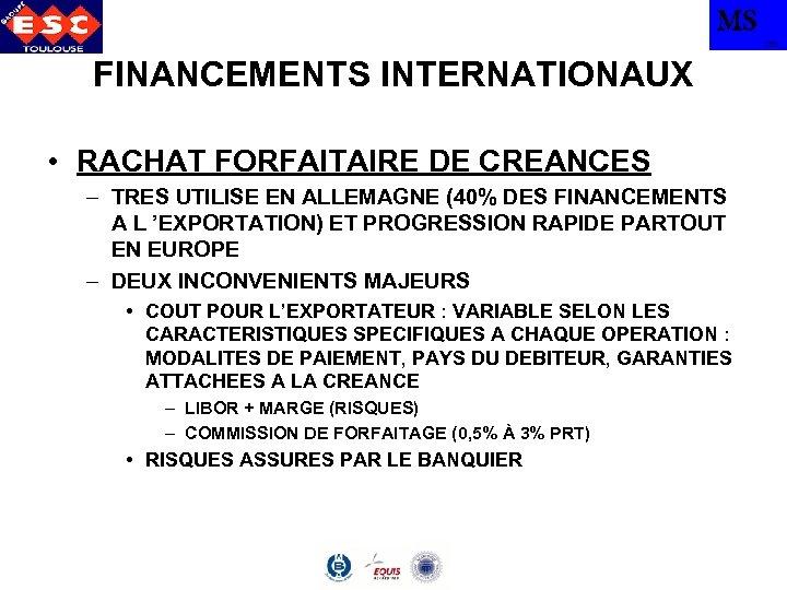 MS TBS FINANCEMENTS INTERNATIONAUX • RACHAT FORFAITAIRE DE CREANCES – TRES UTILISE EN ALLEMAGNE