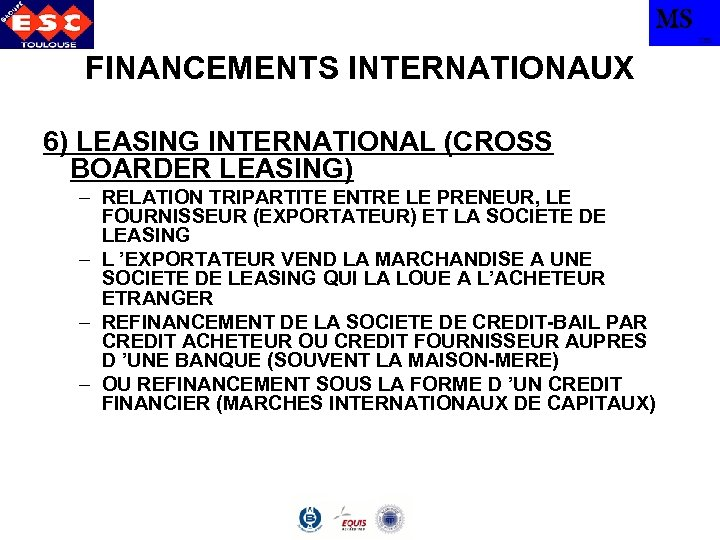 MS TBS FINANCEMENTS INTERNATIONAUX 6) LEASING INTERNATIONAL (CROSS BOARDER LEASING) – RELATION TRIPARTITE ENTRE