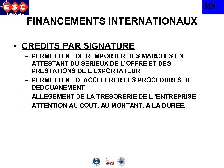 MS TBS FINANCEMENTS INTERNATIONAUX • CREDITS PAR SIGNATURE – PERMETTENT DE REMPORTER DES MARCHES