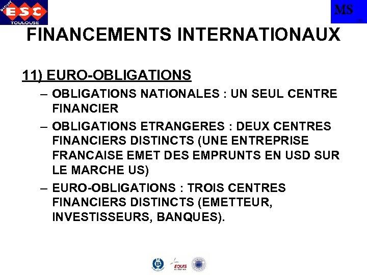 MS TBS FINANCEMENTS INTERNATIONAUX 11) EURO-OBLIGATIONS – OBLIGATIONS NATIONALES : UN SEUL CENTRE FINANCIER
