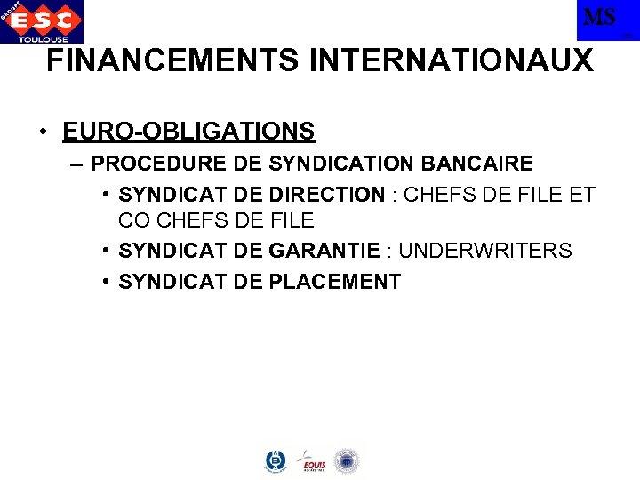 MS TBS FINANCEMENTS INTERNATIONAUX • EURO-OBLIGATIONS – PROCEDURE DE SYNDICATION BANCAIRE • SYNDICAT DE