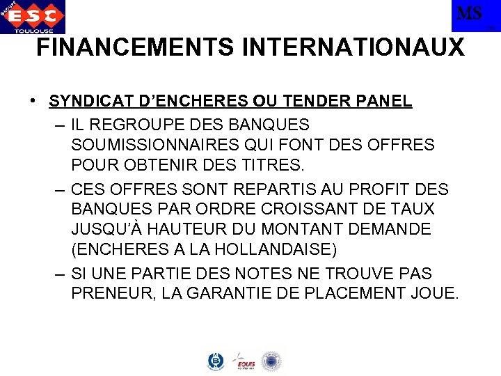 MS TBS FINANCEMENTS INTERNATIONAUX • SYNDICAT D'ENCHERES OU TENDER PANEL – IL REGROUPE DES
