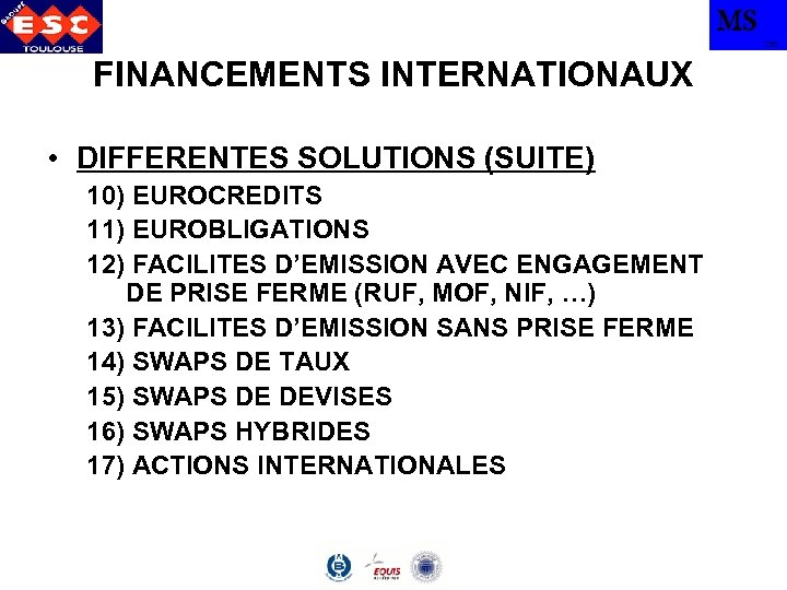 MS TBS FINANCEMENTS INTERNATIONAUX • DIFFERENTES SOLUTIONS (SUITE) 10) EUROCREDITS 11) EUROBLIGATIONS 12) FACILITES