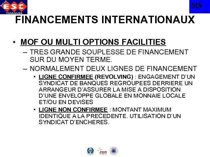 MS TBS FINANCEMENTS INTERNATIONAUX • MOF OU MULTI OPTIONS FACILITIES – TRES GRANDE SOUPLESSE