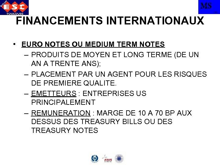 MS TBS FINANCEMENTS INTERNATIONAUX • EURO NOTES OU MEDIUM TERM NOTES – PRODUITS DE