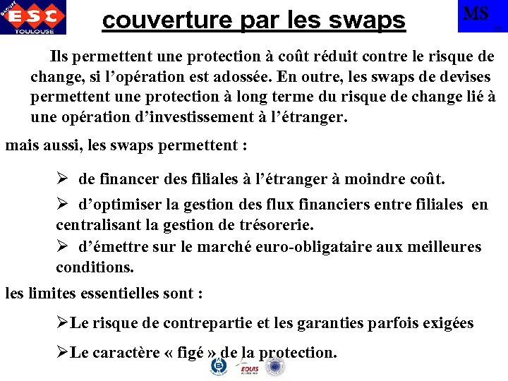 couverture par les swaps MS TBS q Ils permettent une protection à coût réduit