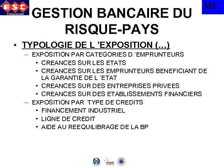 GESTION BANCAIRE DU RISQUE-PAYS MS • TYPOLOGIE DE L 'EXPOSITION (…) – EXPOSITION PAR