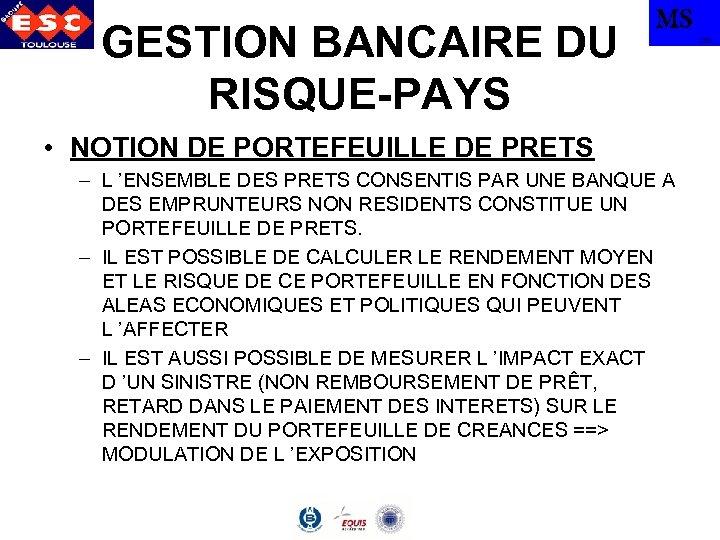 GESTION BANCAIRE DU RISQUE-PAYS MS • NOTION DE PORTEFEUILLE DE PRETS – L 'ENSEMBLE