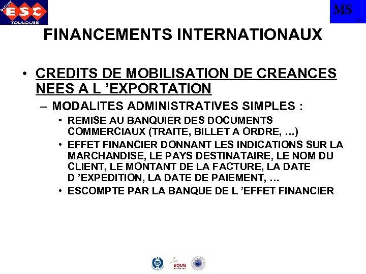 MS TBS FINANCEMENTS INTERNATIONAUX • CREDITS DE MOBILISATION DE CREANCES NEES A L 'EXPORTATION