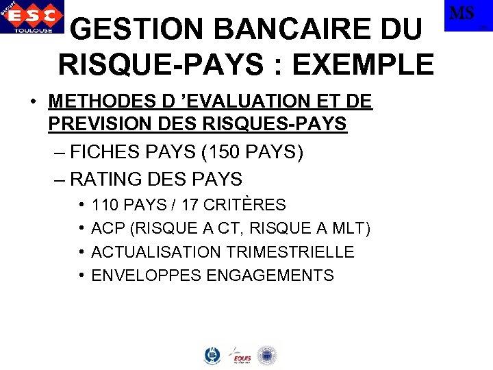 GESTION BANCAIRE DU RISQUE-PAYS : EXEMPLE • METHODES D 'EVALUATION ET DE PREVISION DES