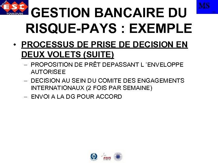 GESTION BANCAIRE DU RISQUE-PAYS : EXEMPLE • PROCESSUS DE PRISE DE DECISION EN DEUX