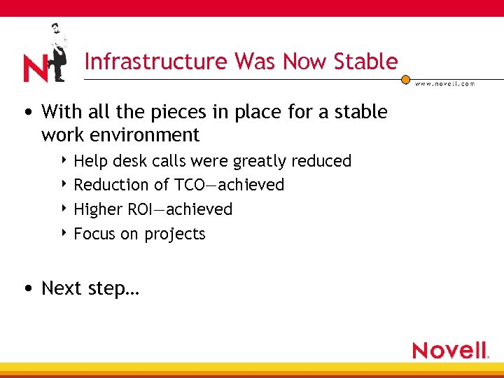 Infrastructure Was Now Stable • With all the pieces in place for a stable