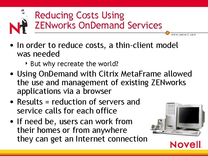 Reducing Costs Using ZENworks On. Demand Services • In order to reduce costs, a