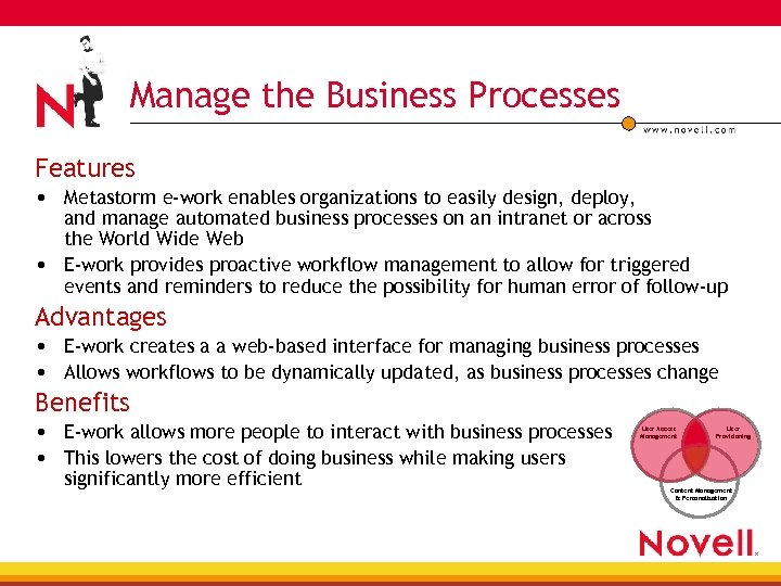 Manage the Business Processes Features • Metastorm e-work enables organizations to easily design, deploy,