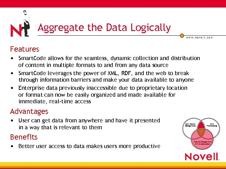 Aggregate the Data Logically Features • Smart. Code allows for the seamless, dynamic collection