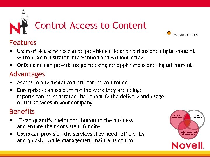 Control Access to Content Features • Users of Net services can be provisioned to