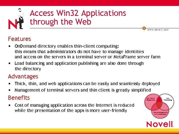 Access Win 32 Applications through the Web Features • On. Demand directory enables thin-client