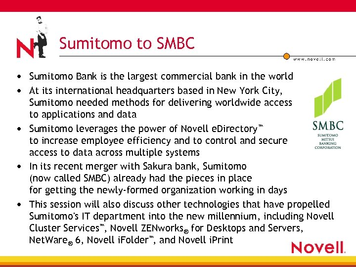 Sumitomo to SMBC • Sumitomo Bank is the largest commercial bank in the world