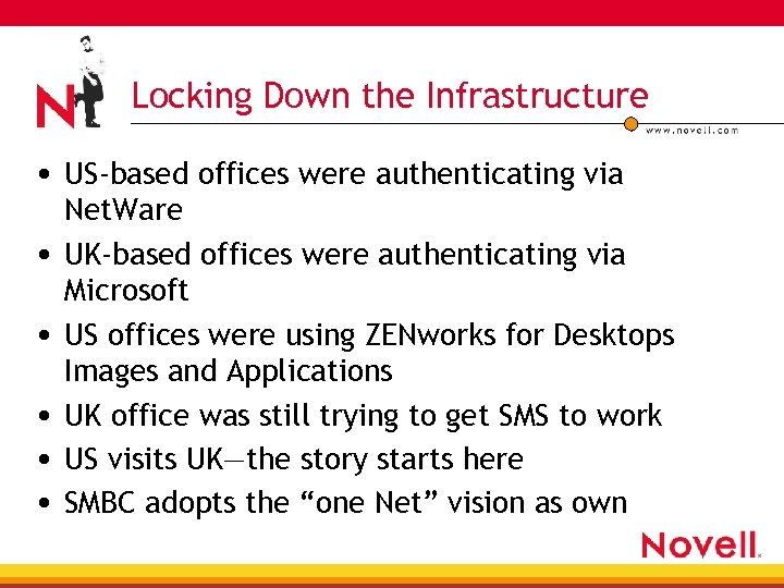 Locking Down the Infrastructure • US-based offices were authenticating via • • • Net.