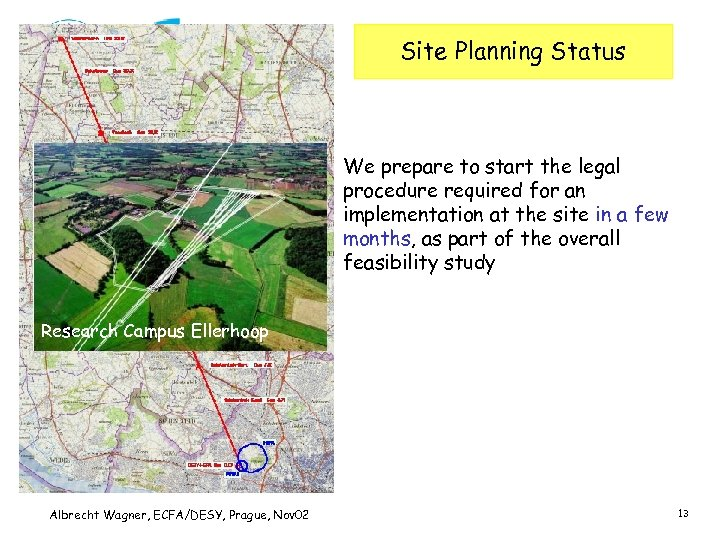 Site Planning Status We prepare to start the legal procedure required for an implementation