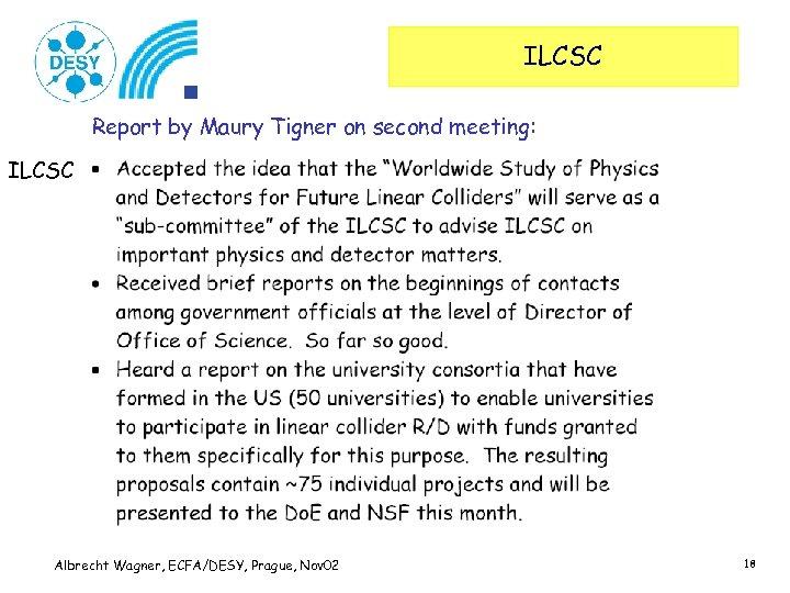 ILCSC Report by Maury Tigner on second meeting: ILCSC Albrecht Wagner, ECFA/DESY, Prague, Nov