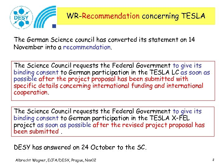 WR-Recommendation concerning TESLA The German Science council has converted its statement on 14 November