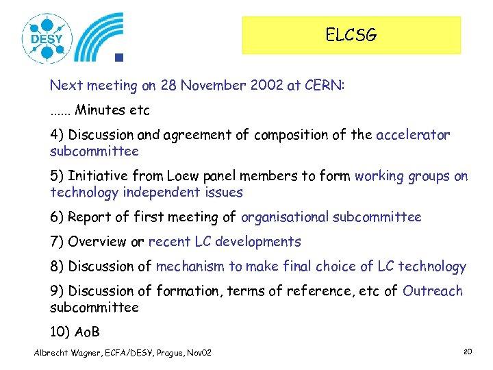 ELCSG Next meeting on 28 November 2002 at CERN: . . . Minutes etc