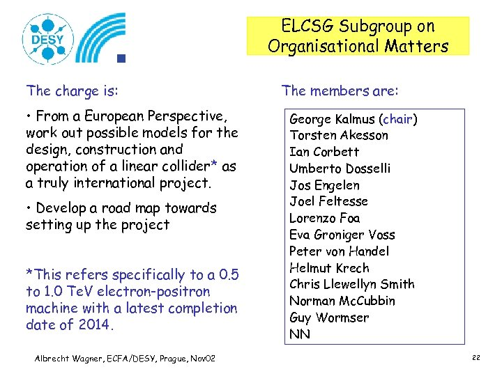 ELCSG Subgroup on Organisational Matters The charge is: • From a European Perspective, work