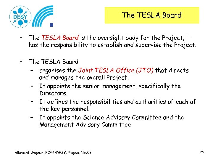 The TESLA Board • The TESLA Board is the oversight body for the Project,