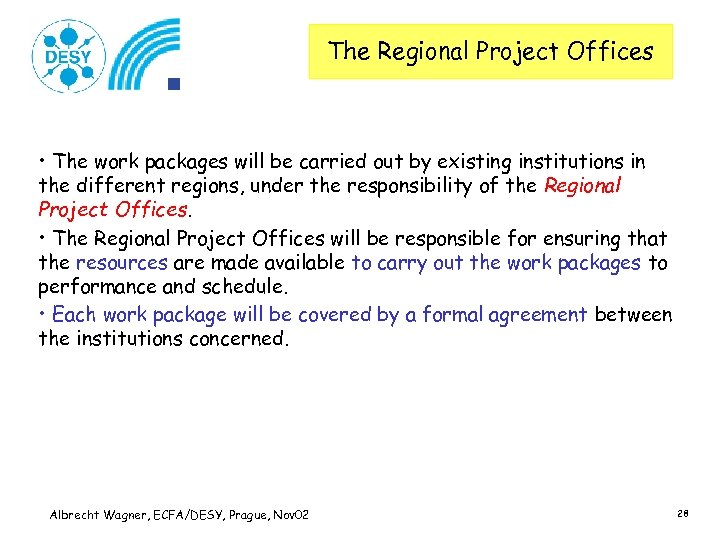 The Regional Project Offices • The work packages will be carried out by existing