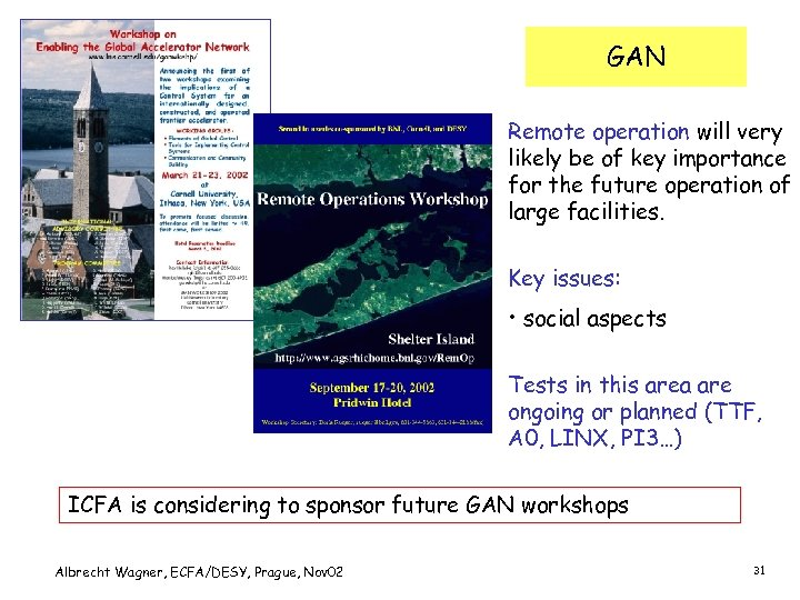 GAN Remote operation will very likely be of key importance for the future operation