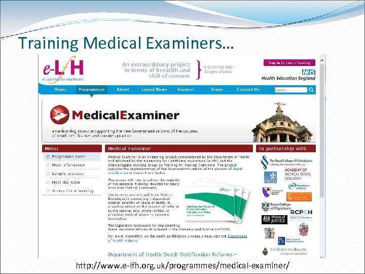 Training Medical Examiners… http: //www. e-lfh. org. uk/programmes/medical-examiner/