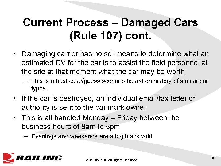 Current Process – Damaged Cars (Rule 107) cont. • Damaging carrier has no set