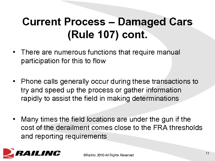 Current Process – Damaged Cars (Rule 107) cont. • There are numerous functions that