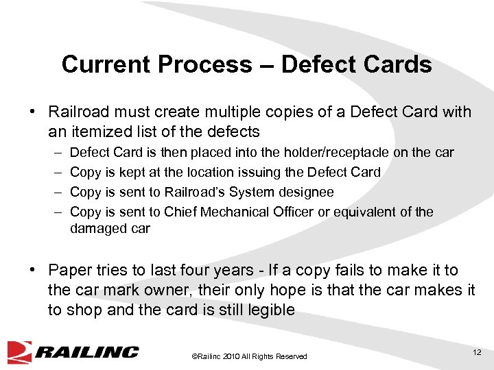 Current Process – Defect Cards • Railroad must create multiple copies of a Defect