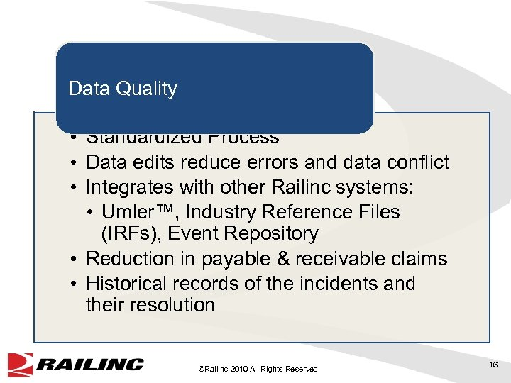 Data Quality • Standardized Process • Data edits reduce errors and data conflict •