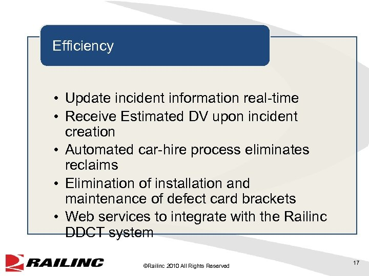 Efficiency • Update incident information real-time • Receive Estimated DV upon incident creation •
